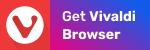 Get Vivaldi Browser