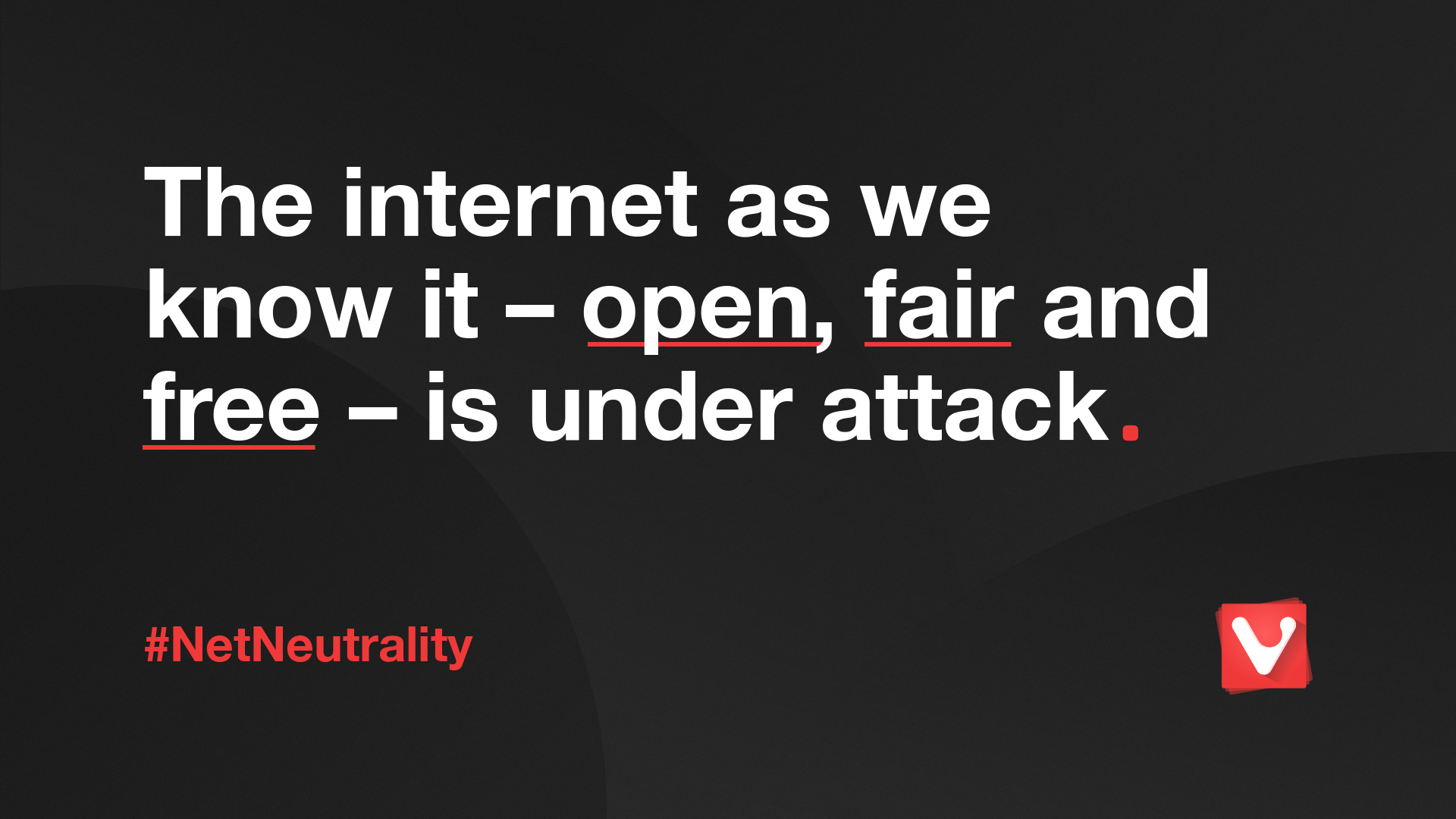 Net Neutrality banner - The internet as we know it - open, fair and free - is under attack.