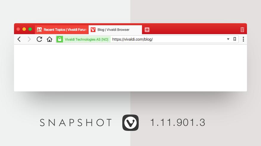 Vivaldi Browser Snapshot 1.11.901.3